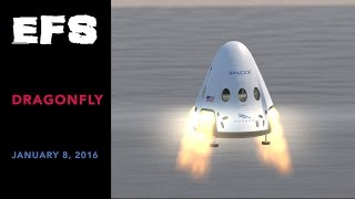 SpaceX's DragonFly Program - EpicFutureSpace 1/8/16