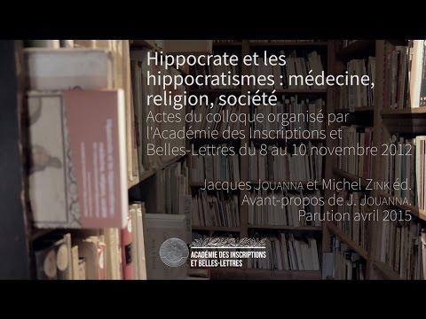 Hippocrate et les hippocratismes : médecine, religion, société
