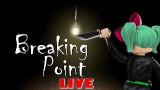 Roblox Breaking Point LIVE with SallyGreenGamer Geegee92