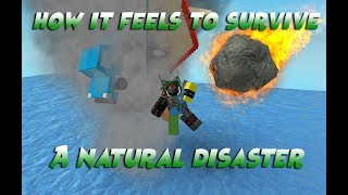 How It Feels To Survive A Natural Disaster | Roblox