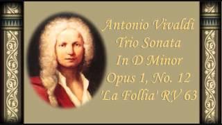 """Play Trio Sonata For 2 Violins & Continuo In D Minor (""""La Follia""""), Op. 1/12, RV 63"""