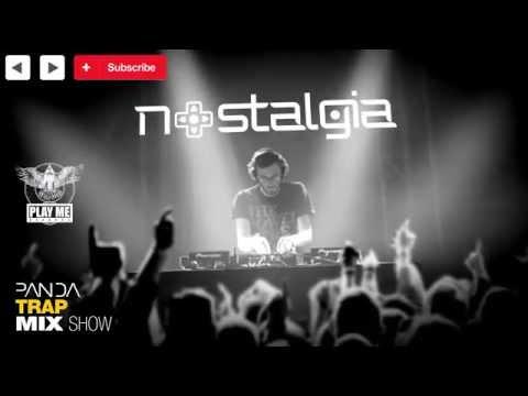 Nostalgia - Trap Mix 2014 - Panda Mix Show