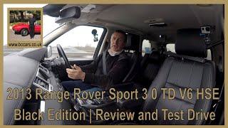 Review and Virtual Video Test Drive In Our 2013 Range Rover Sport 3 0 TD V6 HSE Black Edition 4X4 5d