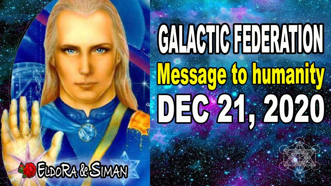 Galactic Federation Message to Humanity: Dec 21, 2020