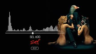 SEL - SEL 600 (Official Audio)
