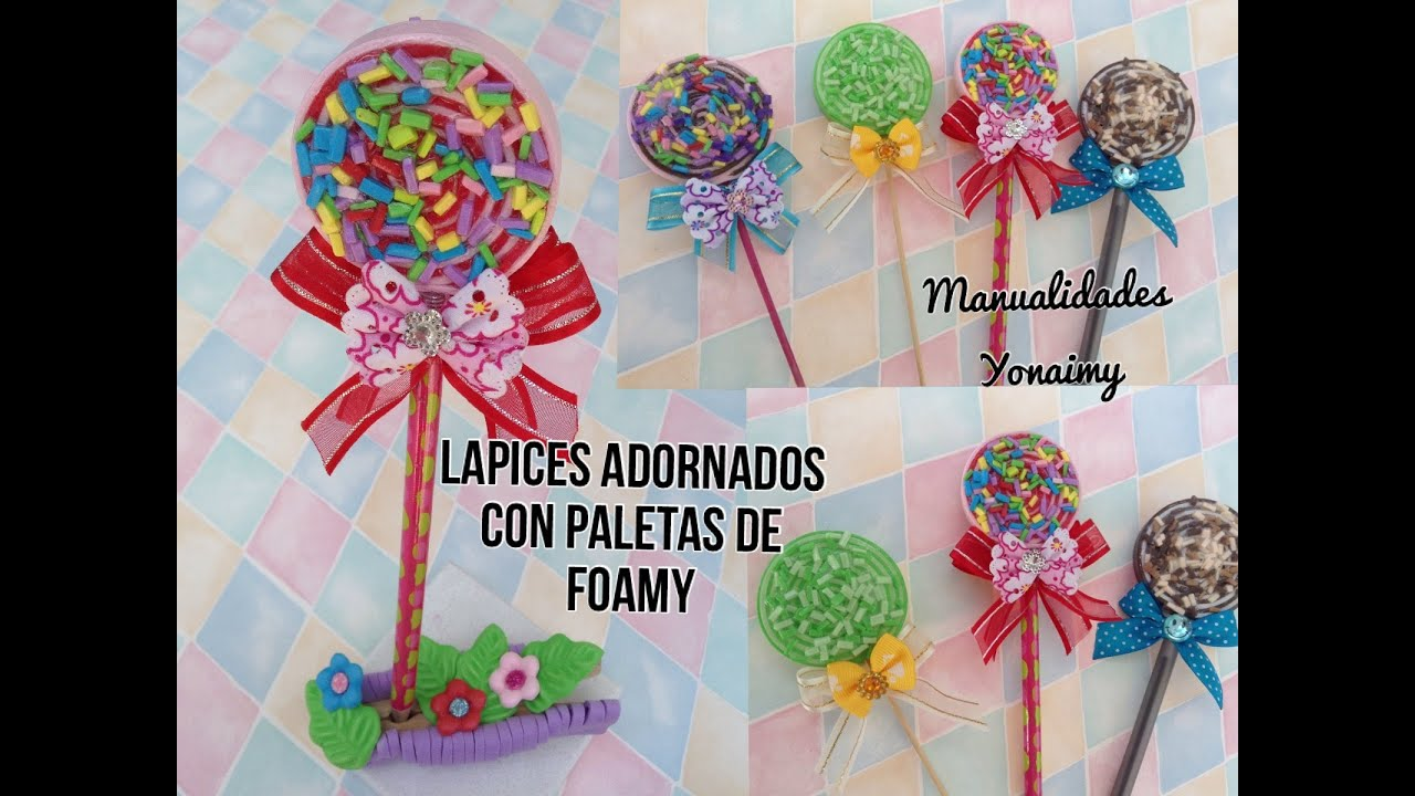 Lapices decorados con paletas de foamy o goma eva youtube for Adornos para lapices en goma eva