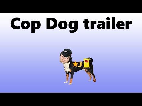 The Adventures Of Cop Dog Trailer