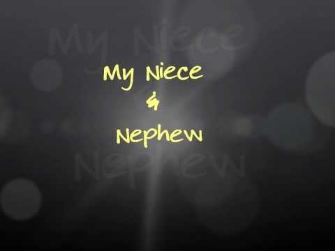 Dedicated To My Niece & Nephew!