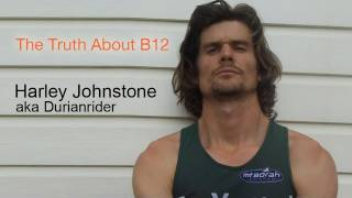 Durianrider Interview - The Truth About B12