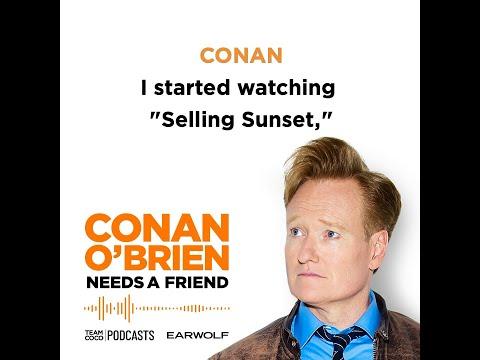 "Conan Is Watching ""Selling Sunset"" - ""Conan O'Brien Needs A Friend"""