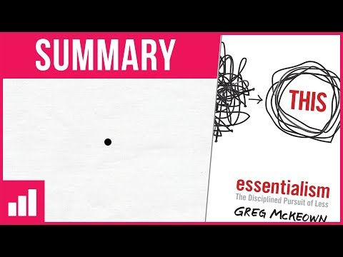 Essentialism: The Disciplined Pursuit of Less by Greg McKeown ► Book Summary