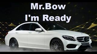 Mr.bow- I'm ready 2017 (0fficial video)