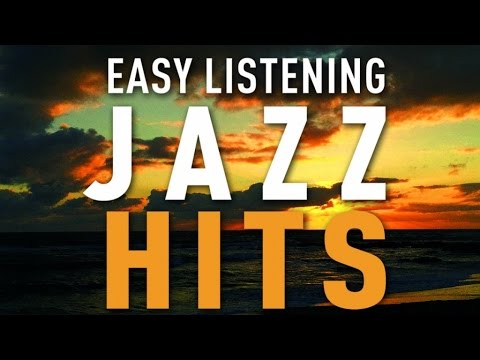 Easy Listening Jazz Hits - Cafe Restaurant Background Music, Jazz Hits