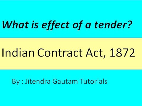 What are Effects of a Tender? Performance of a Contract | Indian contract Act 1872