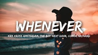 kris kross amsterdam x the boy next door   whenever lyrics feat conor maynard