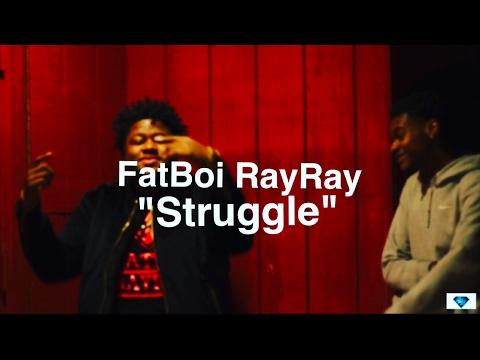 FatBoi RayRay X Struggle