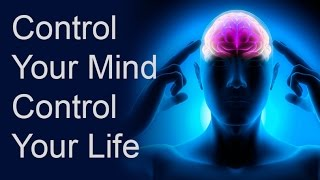 Control Your Mind, Control Your Life