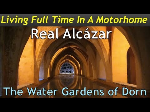 Real Alcazar - The Water Gardens Of Dorn - Places To Visit - Living In A Motorhome