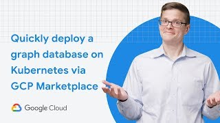 Quickly deploy a graph database on GKE via GCP Marketplace