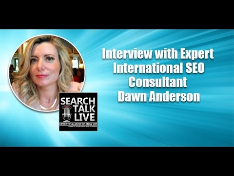 Interview with Expert International SEO Consultant Dawn Anderson