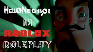 BEST HELLO NEIGHBOR ROLEPLAY EVER!! | Roblox RHS Roleplay