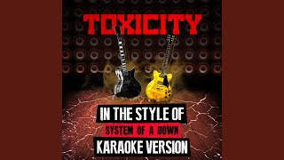 Download Toxicity (In the Style of System of a Down) (Karaoke Version)