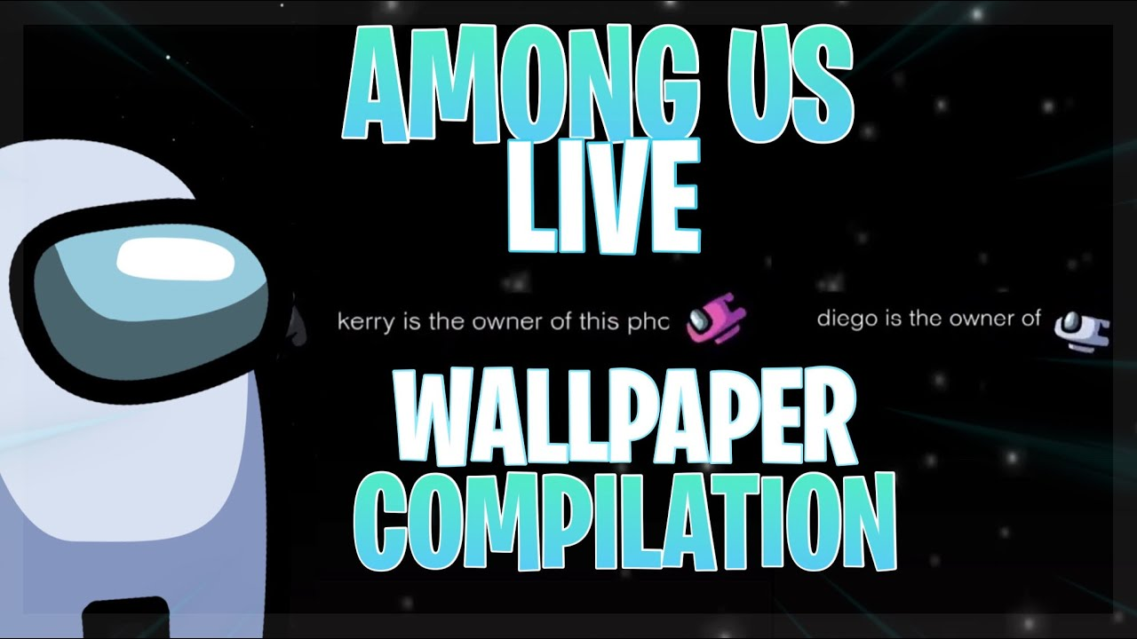 Among Us Free To Use Live Wallpapers Compilation Youtube