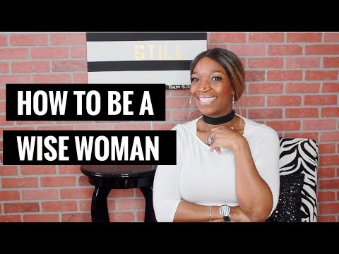 How to Be A Wise Woman