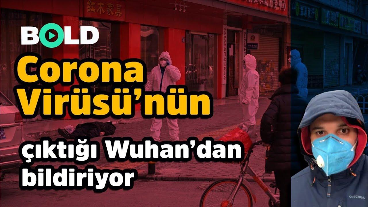 Bold Corona Virüsü'nün çıktığı Wuhan'dan bildiriyor ( ÖZEL HABER )