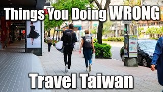 9 Things NOT TO DO Traveling Taiwan 來台灣旅行常見9個錯誤