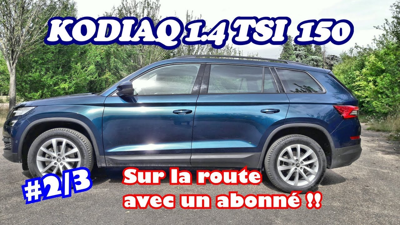 essai skoda kodiaq 1 4 tsi 150ch sur route avec un abonne 2 3 youtube. Black Bedroom Furniture Sets. Home Design Ideas