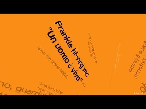 Frankie hi nrg mc un uomo e vivo lyrics video
