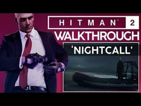"HITMAN 2 MISSION ""THE NIGHT CALL"" ( Easiest walkthrough ) | AZ Gaming | |"