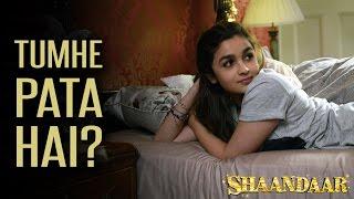 Tumhe Pata Hai? | Shaandaar | Shahid Kapoor | Alia Bhatt | Pankaj Kapur