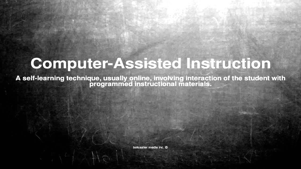 Medical Vocabulary What Does Computer Assisted Instruction Mean