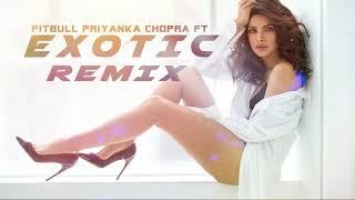 EXOTIC | DJ REMIX SONG - PRIYANKA CHOPRA FT | PITBULL.