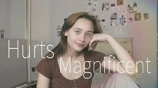 Hurts - Magnificent (cover by Valery. Y./Лера Яскевич)