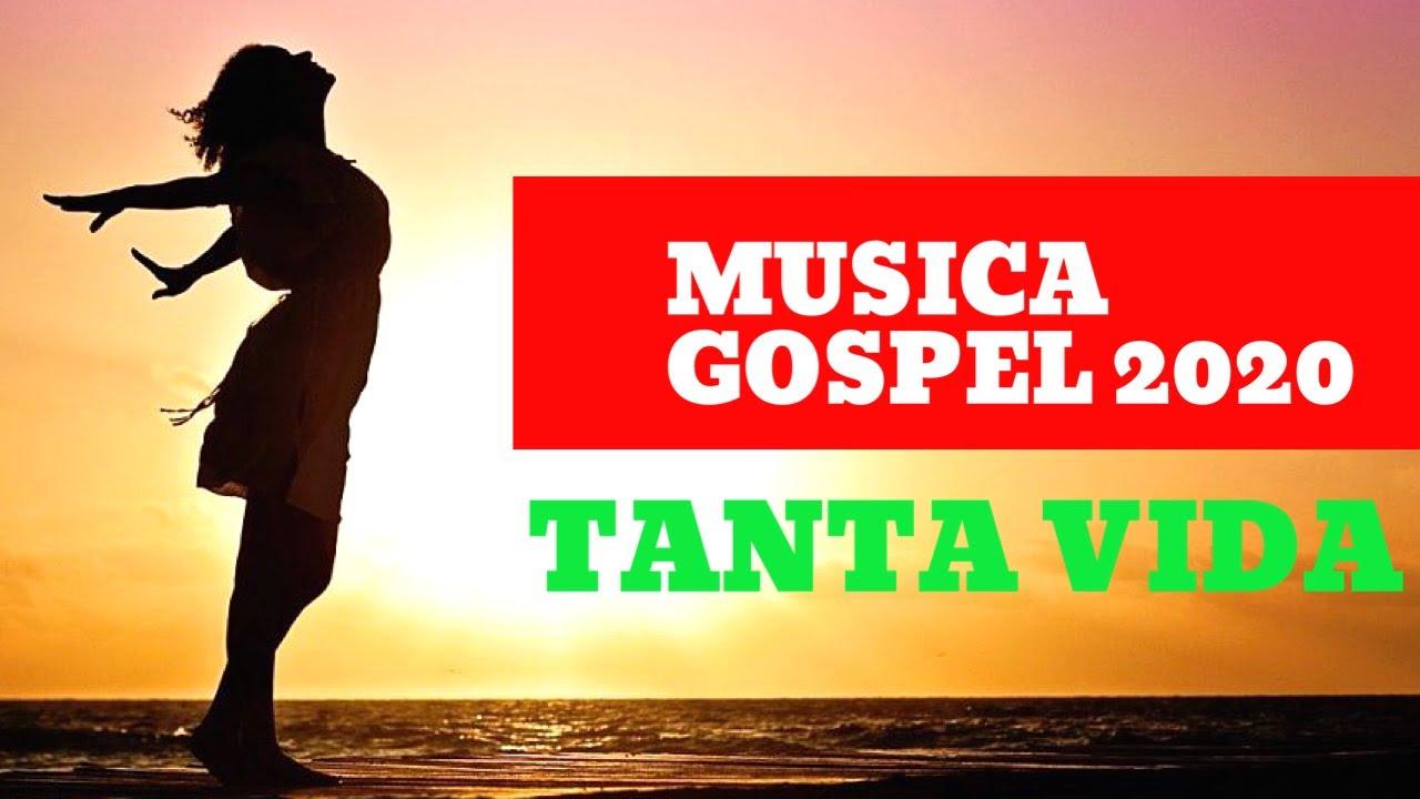 MUSICA GOSPEL 2020 - TANTA VIDA