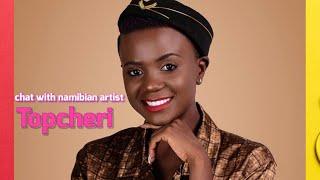 Chat With TopCheri || Namibian Artist || 2020
