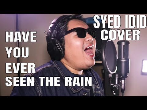 Have You Ever Seen The Rain - Creedence Clearwater Revival (Cover By Syed Idid)