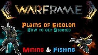 [U22] Warframe - How to get Started in Plains of Eidolon - Mining/Fishing etc.  | N00blShowtek