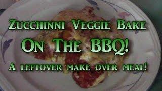 Zucchini Veggie Bake On The Bbq!!