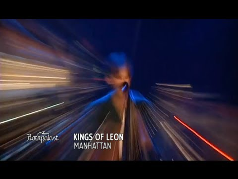 Kings of Leon - Manhattan (Rockpalast 2009)