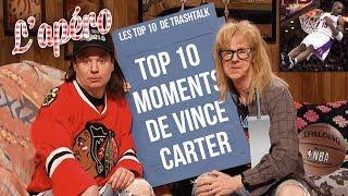 Top 10 meilleurs moments de Vince Carter all-time