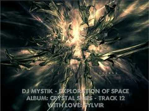 DJ Mystik - Crystal Skies - Exploration of Space
