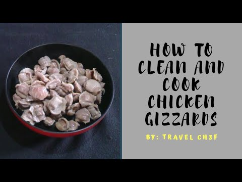 How to Clean and Cook Chicken Gizzards  | Travel Ch3f | Kitchen Hacks