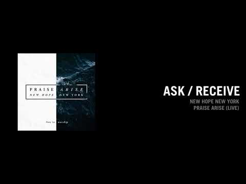 Ask / Receive - New Hope New York | Praise Arise