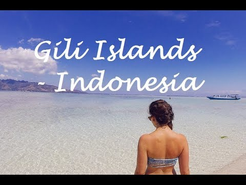 Travel Video Gili Islands, Indonesia 2017