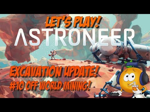 Astroneer Excavation Update Let's Play #10 Off World Mining!