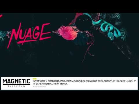 Nuage - Secret Jungle (WILD - Project: Mooncircle, 2017)